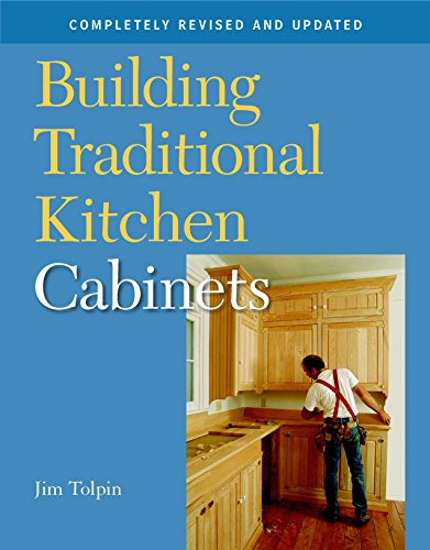 Building Traditional Kitchen Cabinets: Tolpin, Jim