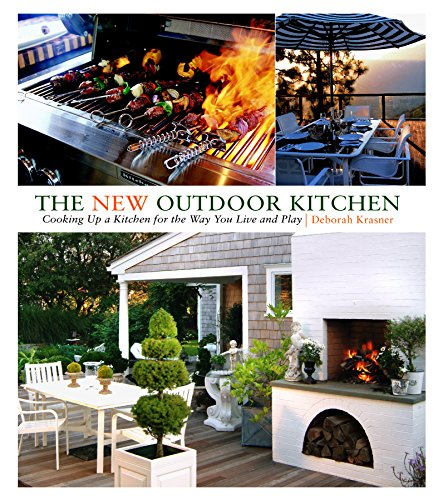 9781561588046: The New Outdoor Kitchen: Cooking Up a Kitchen for the Way You Live and Play
