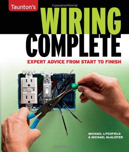 Wiring Complete (Taunton's Quick-Access Guides): Michael W. Litchfield,
