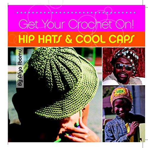 9781561588503: Get Your Crochet On! Hip Hats & Cool Caps