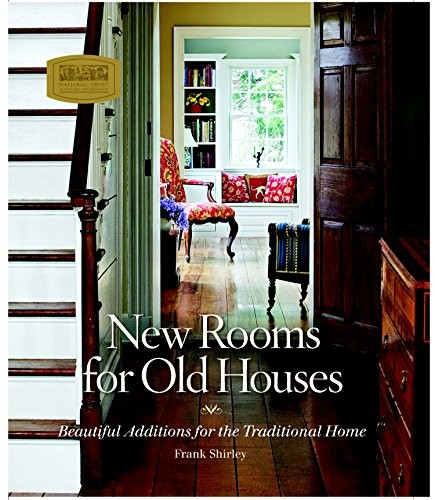9781561588855: New Rooms for Old Houses: Beautiful Additions for the Traditional Home (National Trust for Historic Preservation)