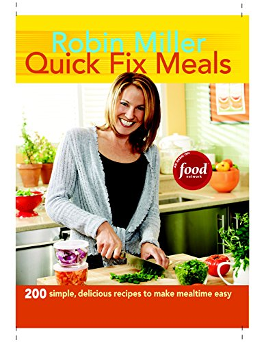 Quick Fix Meals: 200 Simple, Delicious Recipes to Make Mealtime Eas: Viteita-Miller, Robin