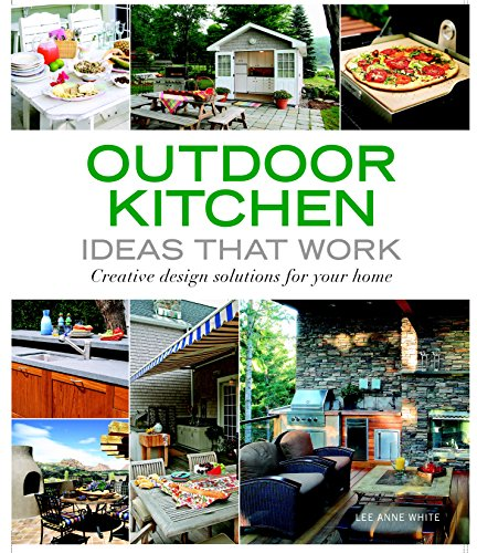 9781561589586: Outdoor Kitchen Ideas that Work: Creative Design Solutions for Your Home (Taunton's Ideas That Work)