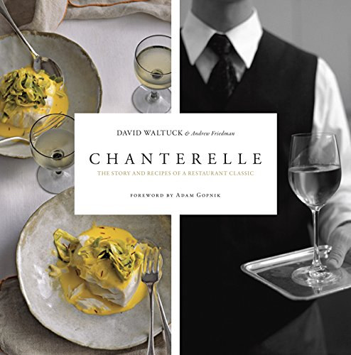 9781561589616: Chanterelle: The Story and Recipes of a Restaurant Classic: 0
