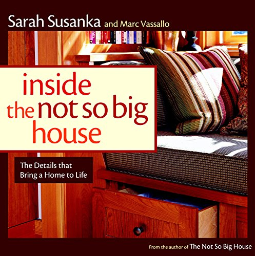 9781561589845: Inside the Not So Big House: Discovering the Details that Bring a Home to Life (Susanka)