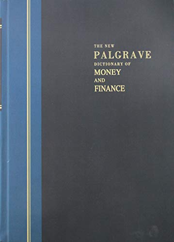 The New Palgrave Dictionary of Money & Finance: Three Volume Set: Newman, Peter And Milgate, ...