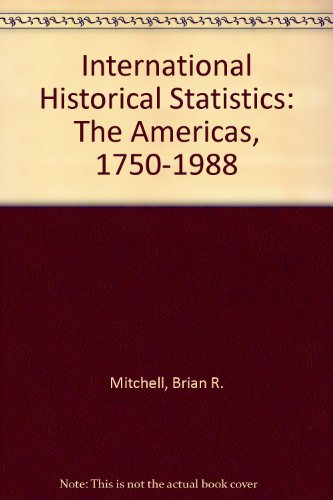 9781561590629: International Historical Statistics: The Americas, 1750-1988