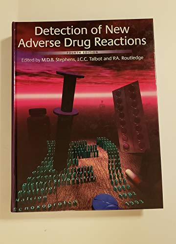 The Detection of New Adverse Drug Reactions: M.D.B. Stephens,P.A. Routledge