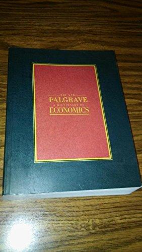 The New Palgrave: A Dictionary of Economics (4 Vol Set): Eatwell, John;Milgate, Murray