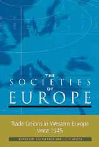 9781561592449: The Development of Trade Unions in Western Europe Since 1945 (The Societies of Europe)