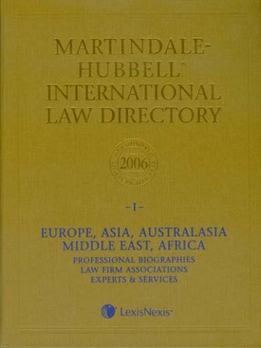 Martindale-Hubbell International Law Directory 2006: Europe, Asia,: Martindale-Hubbell