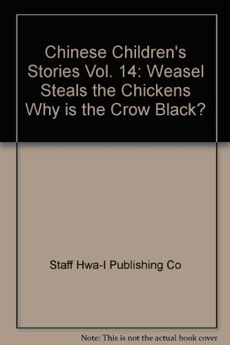 Weasel Steals the Chickens, Why is the Crow Black? (Chinese Children's Stories. Vol. 14 - Animal ...