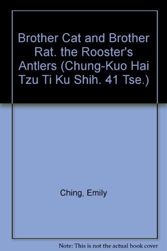 9781561621224: Brother Cat and Brother Rat: The Rooster's Antlers (Chung-Kuo Hai Tzu Ti Ku Shih, 41 ce.)