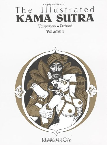Illustrated Kama Sutra (Book 1): Vatsyayana; Pichard, Georges