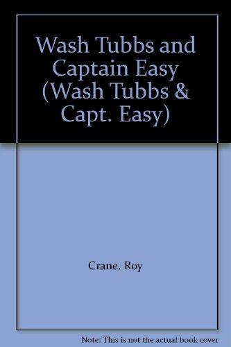 Wash Tubbs and Captain Easy (Wash Tubbs & Capt. Easy): Roy Crane; Editor-Bill Blackbeard