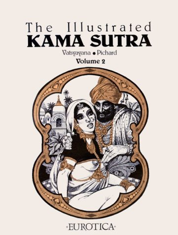 The Illustrated Kama Sutra: Volume 2: Vatsyayana