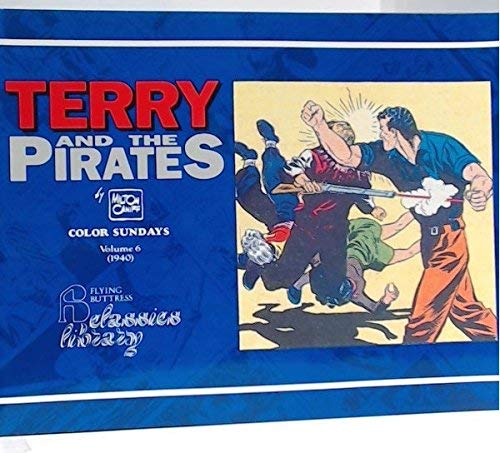 9781561630509: Terry and the Pirates: 1940 (Terry & the Pirates in Color, 1940)