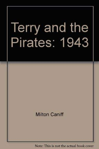 Terry and the Pirates, Color Sundays, Volume 9 (1943): Caniff, Milton