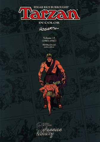 Tarzan in Color Volume 15: 1945-47: Burroughs, Edgar Rice and Burne Hogarth