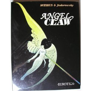 Angel Claw: Jodorowsky Moebius &