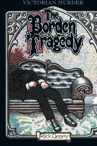 9781561631896: The Borden Tragedy: A Memoir of the Infamous Double Murder at Fall River, Mass., 1892 (A Treasury of Victorian Murder)