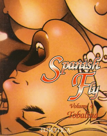 Spanish Fly Volume 4 Four: Tobalina