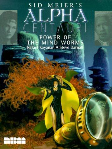 9781561632428: Sid Meier's Alpha Centauri: Power of the Mind Worms