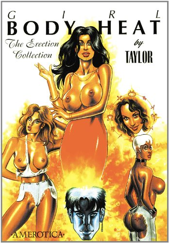Girl: Body Heat: The Erection Collection: Kevin J. Taylor