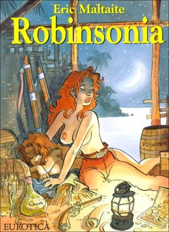 Robinsonia, a Comix Bawdy Tale of Robinsonia Crusoe and Her Gal Friday.: Maltaite, Eric