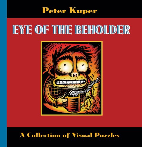 Eye of the Beholder: A Collection of Visual Puzzles: Kuper, Peter