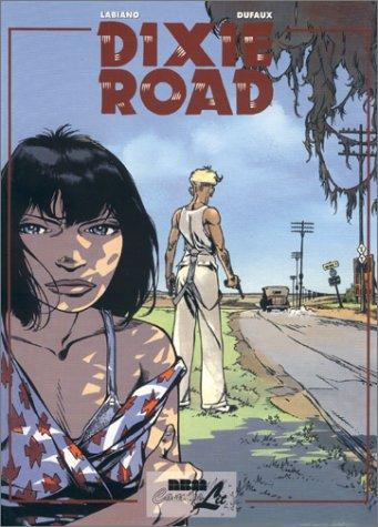 Dixie Road Series- Set of 2 Graphic Novels: Volume #1, Volume #2: Dufaux and Labiano