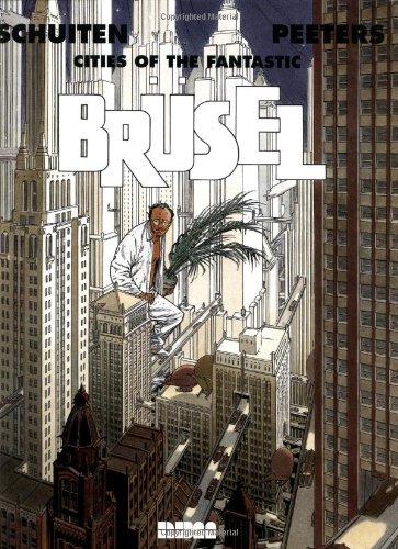 Brusel (Cities of the Fantastic): Francois Schuiten