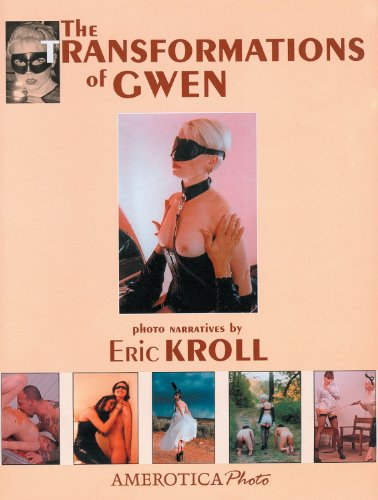 The Transformations of Gwen: Volume 2 (1561633046) by Eric Kroll