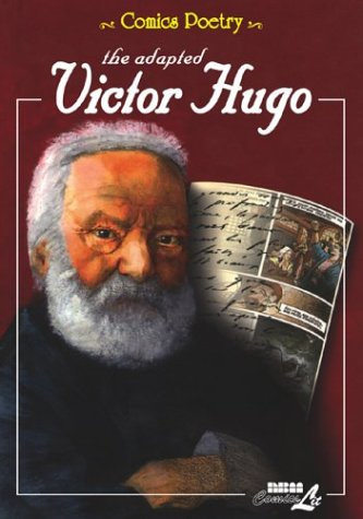 The Adapted Victor Hugo (Comics Poetry) (v.: Victor Hugo