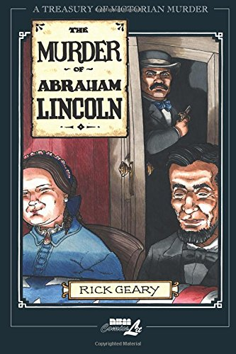 9781561634262: The Murder Of Abraham Lincoln: A Treasury of Victorian Murder Vol. 7: v. 7 (Treasury of Victorian Murder 7)