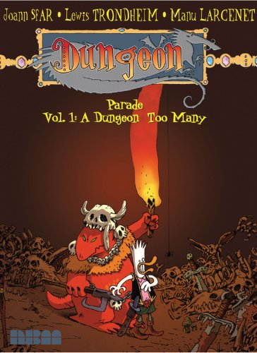 Dungeon: Parade; Volume 1: A Dungeon Too Many: Sfar, Joann; Trondheim, Lewis; Larcenet, Manu