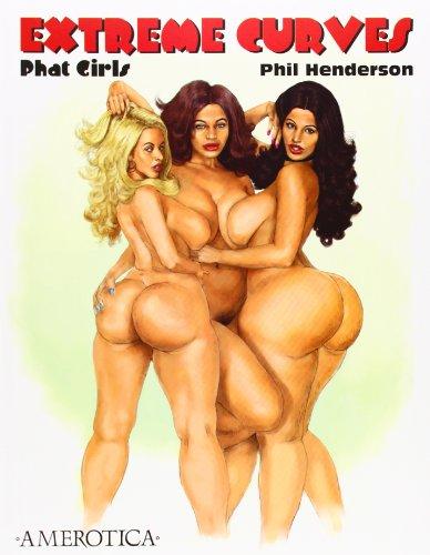 Extreme Curves: Phat Girls: Henderson, Phil
