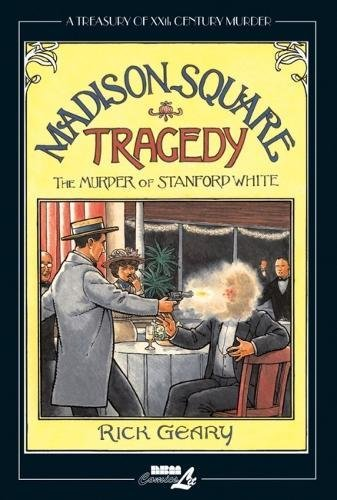 Treasury of XXth Century Murder, A: Madison Square Tragedy : The Murder of Stanford White: Rick ...