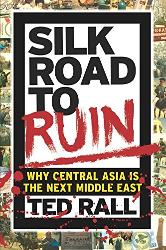 9781561638857: Silk Road to Ruin: Why Central Asia is the Next Middle East