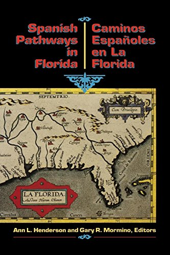 Spanish Pathways in Florida, 1492-1992: Caminos Españoles en La Florida, 1492-1992 (English and S...