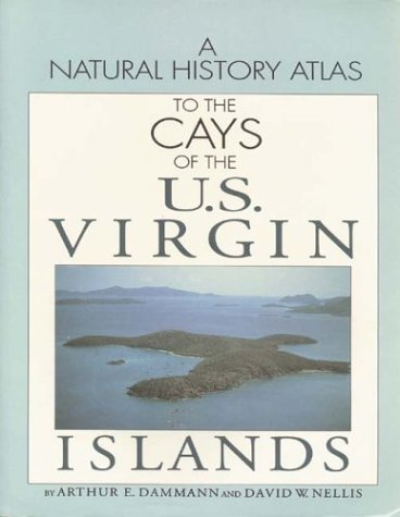 9781561640225: A Natural History Atlas to the Cays of the U.S. Virgin Islands