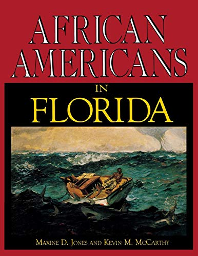 African Americans in Florida: An Illustrated History: Maxine D. Jones,
