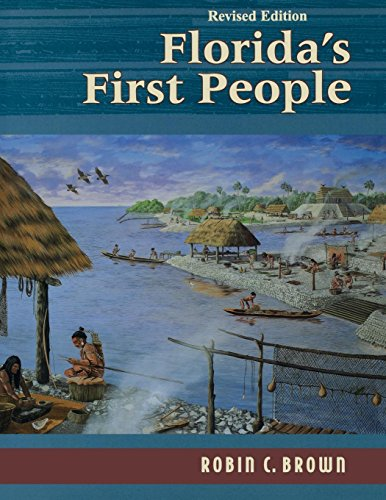 Florida's First People : 12,000 Years of: Robin C. Brown