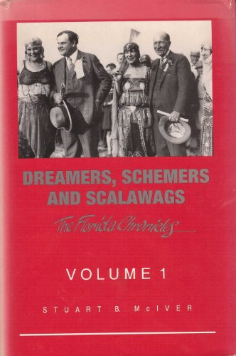 Dreamers, Schemers, and Scalawags (The Florida Chronicles, Vol 1): McIver, Stuart B