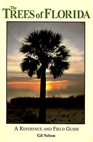The Trees of Florida: A Reference and Field Guide (Reference and Field Guides): Nelson, Gil