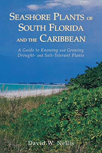 Seashore Plants of South Florida and the: David W Nellis