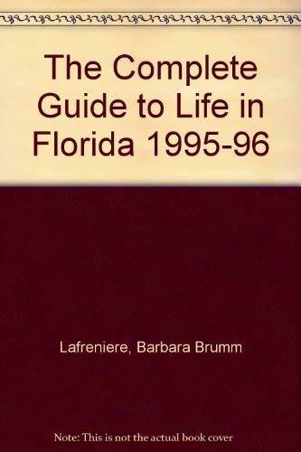The Complete Guide to Life in Florida: Lafreniere, Barbara Brumm,