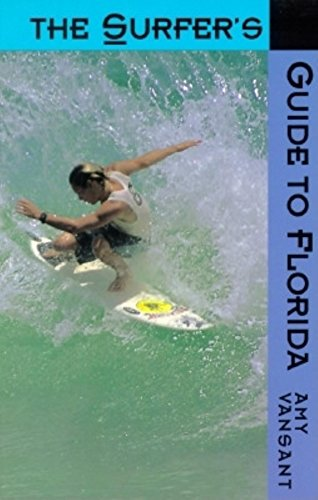 9781561640737: The Surfer's Guide to Florida