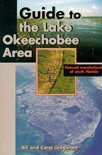 Guide to the Lake Okeechobee Area: Gregware, Carol