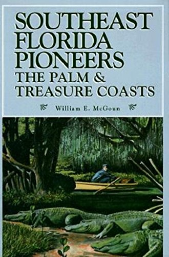 9781561641574: Southeast Florida Pioneers: The Palm and Treasure Coasts